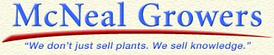 McNeal Growers | We sell more than plants. We sell knowledge.